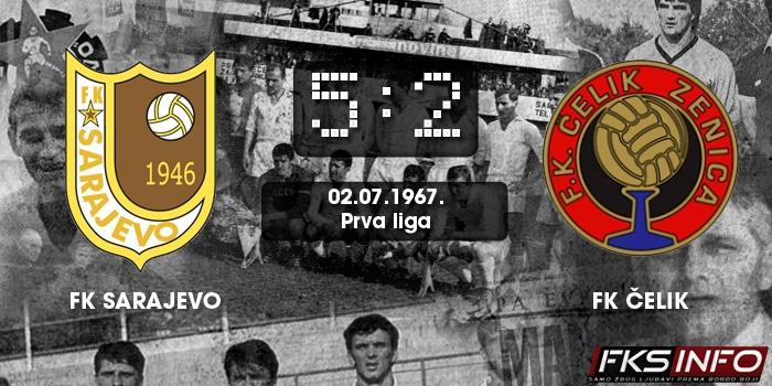 Sarajevo - Čelik 5:2 (02.07.1967.)